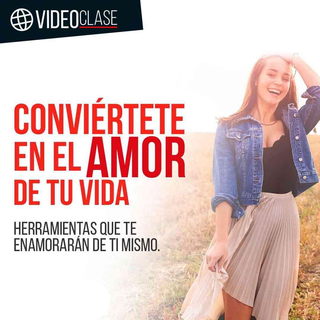 Videoclase - Conviértete en el amor de tu vida